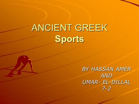 ANCIENT GREEK Sports BY HASSAN AMER AND UMAR- EL-DILLAL 7-2.