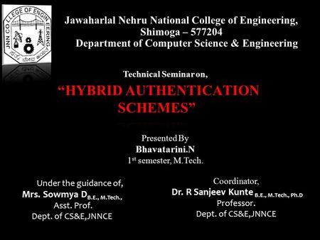 Jawaharlal Nehru National College of Engineering, Shimoga – 577204 Department of Computer Science & Engineering Technical Seminar on, Under the guidance.