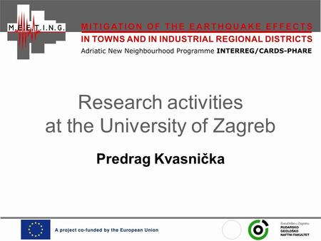 Research activities at the University of Zagreb Predrag Kvasnička.