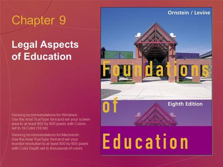 Chapter 9 Legal Aspects of Education Viewing recommendations for Windows: Use the Arial TrueType font and set your screen area to at least 800 by 600 pixels.
