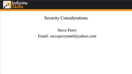 Security Considerations Steve Perry