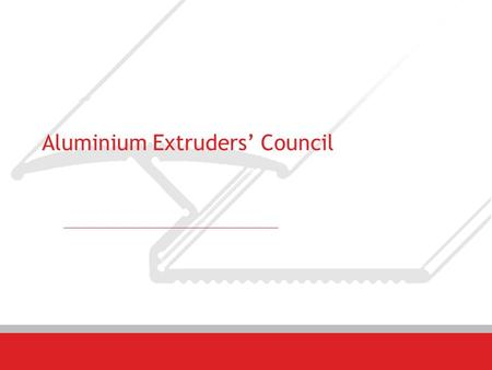 Aluminium Extruders' Council. About Alex A body formed in 2004 by a group of dedicated people from industries, defense establishments and research organizations.