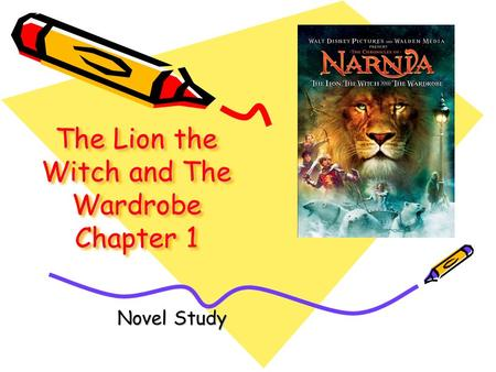 The Lion the Witch and The Wardrobe Chapter 1 Novel Study.