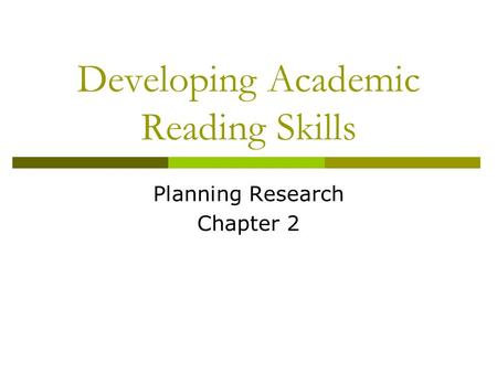 Developing Academic Reading Skills Planning Research Chapter 2.