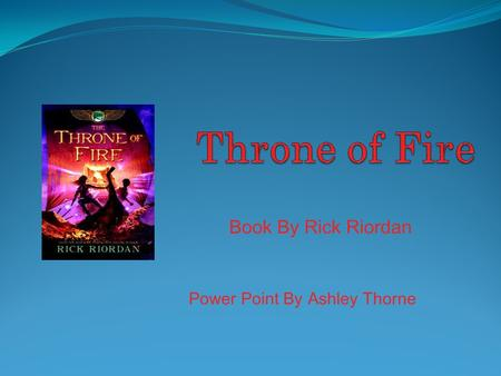 Book By Rick Riordan Power Point By Ashley Thorne.