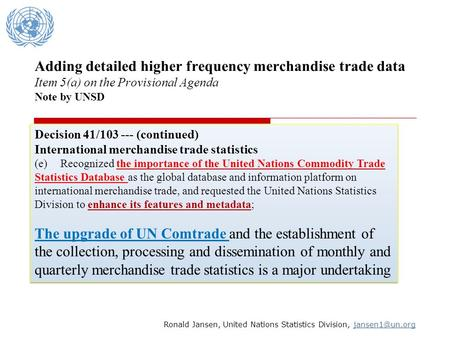 Adding detailed higher frequency merchandise trade data Item 5(a) on the Provisional Agenda Note by UNSD Ronald Jansen, United Nations Statistics Division,