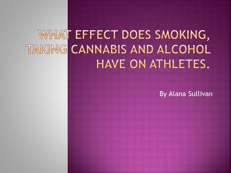 By Alana Sullivan.  One of the main impacts of smoking on athletic performance is a decrease in lung function. Smoking breaks down tiny hairs in the.