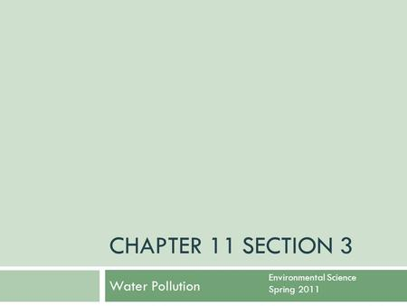 Chapter 11 Section 3 Water Pollution Environmental Science Spring 2011.