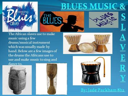 The African slaves use to make music using a few drums/musical instrument which was usually made by hand. Below are a few images of the drums the Africans.