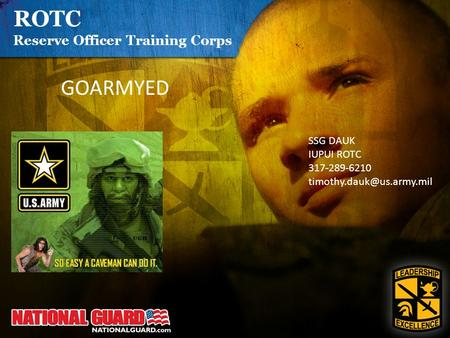ROTC Reserve Officer Training Corps GOARMYED SSG DAUK IUPUI ROTC 317-289-6210