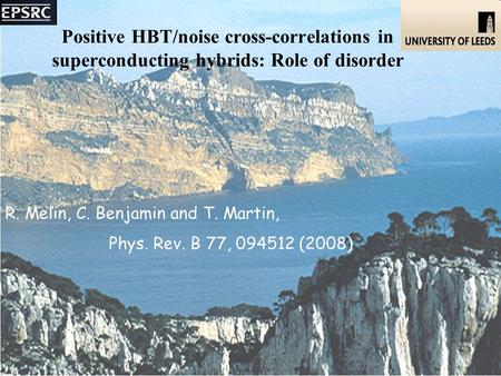 Positive HBT/noise cross-correlations in superconducting hybrids: Role of disorder R. Melin, C. Benjamin and T. Martin, Phys. Rev. B 77, 094512 (2008)