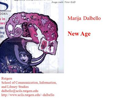 Marija Dalbello New Age Rutgers School of Communication, Information, and Library Studies
