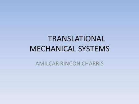 TRANSLATIONAL MECHANICAL SYSTEMS