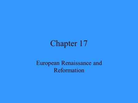 Chapter 17 European Renaissance and Reformation. Renaissance A rebirth of art and learning of classical times.