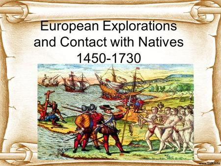 European Explorations and Contact with Natives 1450-1730.