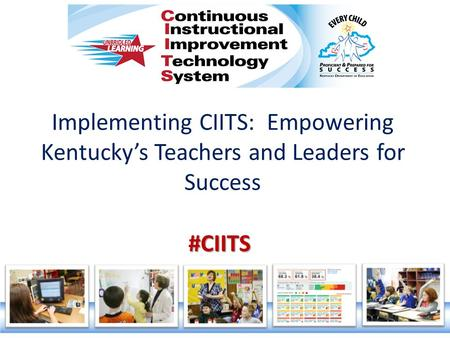 Implementing CIITS: Empowering Kentucky's Teachers and Leaders for Success #CIITS.
