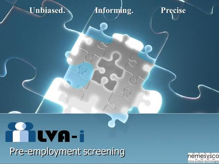 Pre-employment screening Unbiased.Informing.Precise.