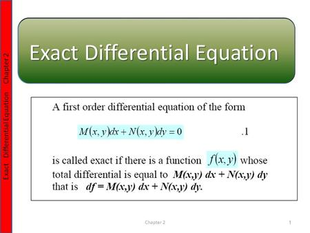 Chapter 21 Exact Differential Equation Chapter 2 Exact Differential Equation.