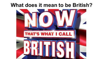 What does it mean to be British?. In groups, can you answer the next ten questions taken from the British citizenship test? Use A,B,C and D to answer.