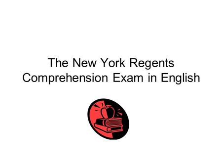 The New York Regents Comprehension Exam in English.