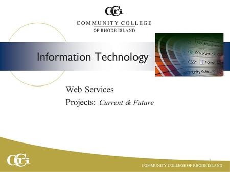 1 Information Technology Web Services Projects: Current & Future Insert Photo here.