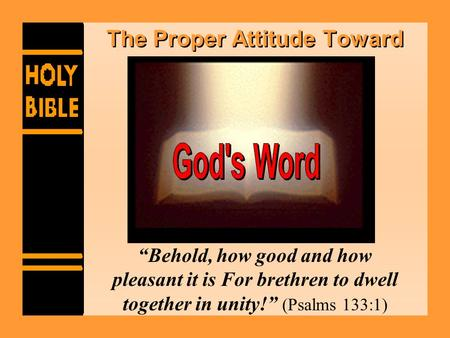 "The Proper Attitude Toward ""Behold, how good and how pleasant it is For brethren to dwell together in unity!"" (Psalms 133:1)"