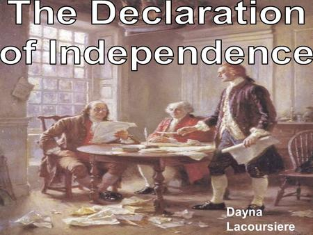 Dayna Lacoursiere. When the Declaration was signed in 1776, the 13 colonies and Great Britain had been at war for over a year. Since 1763, relationships.