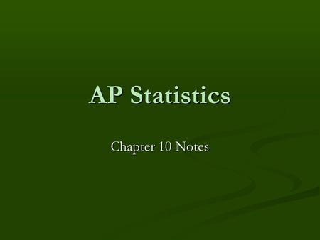 AP Statistics Chapter 10 Notes. Confidence Interval Statistical Inference: Methods for drawing conclusions about a population based on sample data. Statistical.