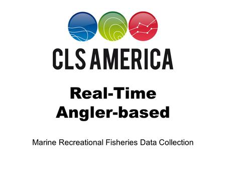Marine Recreational Fisheries Data Collection Real-Time Angler-based.