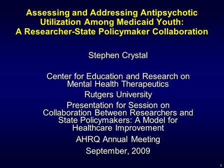 1 Assessing and Addressing Antipsychotic Utilization Among Medicaid Youth: A Researcher-State Policymaker Collaboration Assessing and Addressing Antipsychotic.