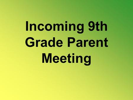 Incoming 9th Grade Parent Meeting. Counseling Office Agenda Contacting the Counselors Graduation Requirements and HSA Registration Process –Procedures.
