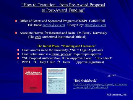 """How to Transition: from Pre-Award Proposal to Post-Award Funding"" Office of Grants and Sponsored Programs (OGSP)- Coffelt Hall Ed Orona:"