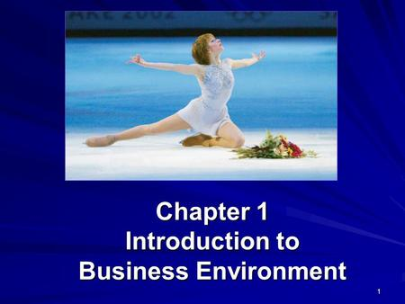1 Chapter 1 Introduction to Business Environment.