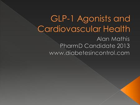  GLP-1 agonists have shown to help patients lose weight  Mechanism of GLP-1 agonists  Cardioprotective effects of GLP-1 agonists  GLP-1 agonists and.