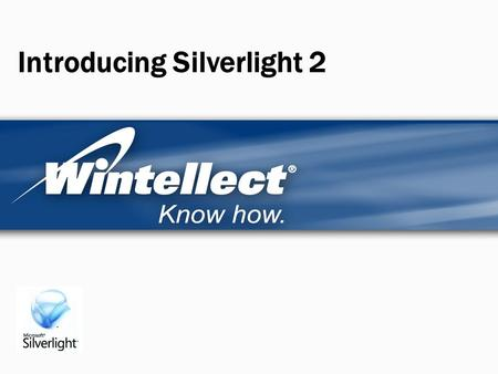 Introducing Silverlight 2. Agenda Silverlight architecture XAML CoreCLR The Silverlight Base Class Library Silverlight security Your first Silverlight.