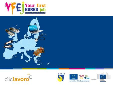 YOUR FIRST EURES JOB - The Italian project  Partnerships that actively involve employment services from all over Italy  The participation of a private.