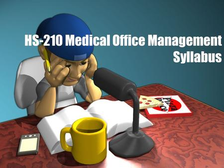 HS-210 Medical Office Management Syllabus. HS-210 Syllabus.