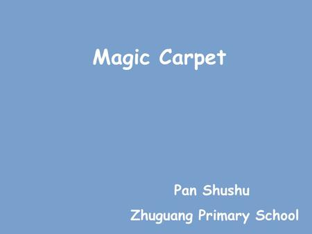 Magic Carpet Pan Shushu Zhuguang Primary School. weather report.