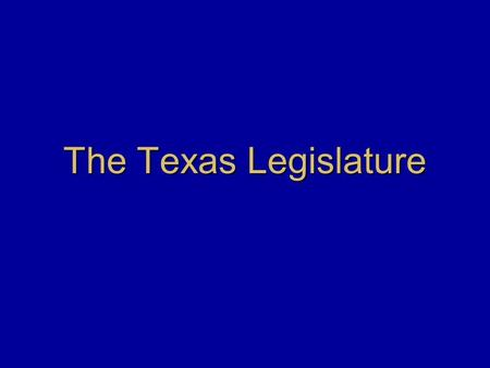 The Texas Legislature.