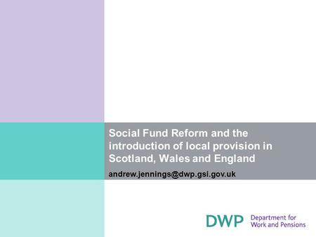 Social Fund Reform and the introduction of local provision in Scotland, Wales and England
