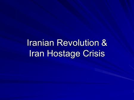 "Iranian Revolution & Iran Hostage Crisis. Brief History Historically known as Persia Language – Farsi 1921 – Reza Kahn becomes Shah & wishes to ""westernize"""