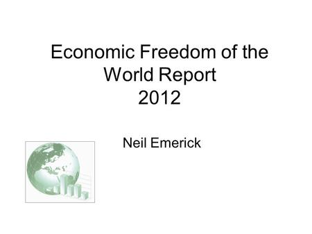 Economic Freedom of the World Report 2012 Neil Emerick.