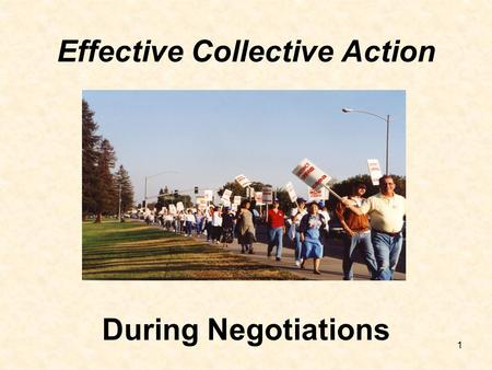 1 During Negotiations Effective Collective Action.
