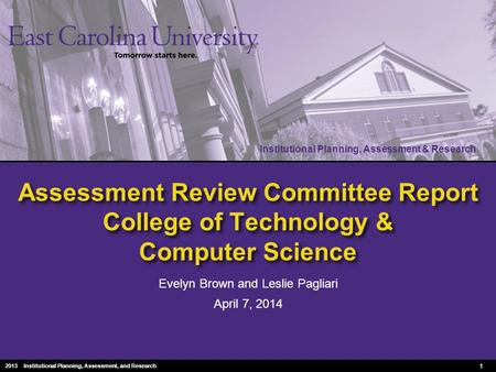 Institutional Planning, Assessment & Research 2010 Institutional Planning, Assessment & Research Assessment Review Committee Report College of Technology.
