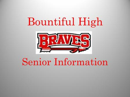 Bountiful High Senior Information. COUNSELOR ASSESSMENT.