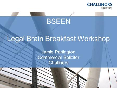 BSEEN Legal Brain Breakfast Workshop Jamie Partington Commercial Solicitor Challinors.