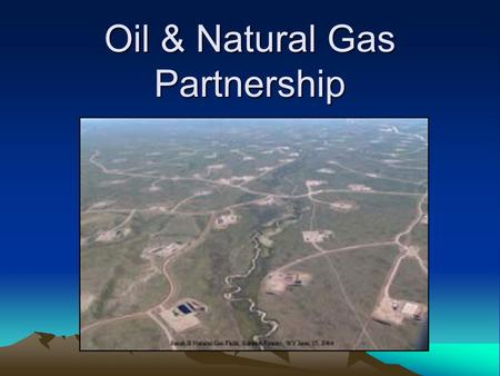 Oil & Natural Gas Partnership. Problem We are having problems meeting NAAQS and regional haze standards in the West Our existing programs are sometimes.