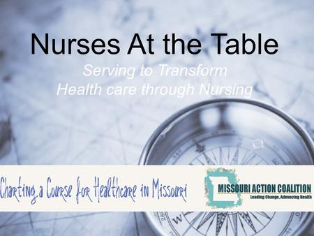 Nurses At the Table Serving to Transform Health care through Nursing.