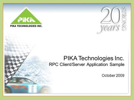 PIKA Technologies Inc. RPC Client/Server Application Sample October 2009.