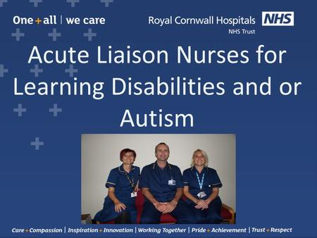 Acute Liaison Nurses for Learning Disabilities and or Autism.